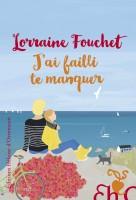 J'ai failli te manquer, Lorraine Fouchet (par Pierrette Epsztein)