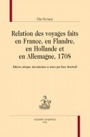 Relation des voyages faits en France, en Flandre, en Hollande et en Allemagne (1708), Élie Richard