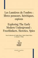 Les Lumières de l'ombre, Libres penseurs, hérétiques, espions (par Gilles Banderier)
