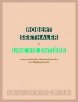 Une vie entière, Robert Seethaler