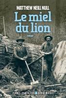 Le miel du lion, Matthew Neill Null