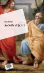 Socrate et Jésus. Passeurs d'universel, Anne Baudart, par Gilles Banderier