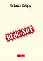 Blog-not, Catherine Dutigny