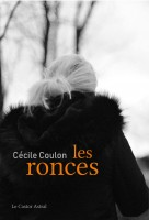 Les Ronces – Cécile Coulon (Castor astral) - Ph. Chauché
