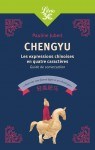 Chengyu, Les expressions chinoises en quatre caractères, Pauline Jubert (par Michel Host)