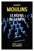 Le réveil de la bête, Jacques Moulins (par Jean-Jacques Bretou)