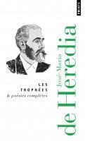 Les Trophées & Poésies complètes, José-Maria de Heredia