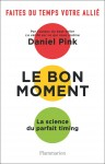 Le bon moment, La science du parfait timing, Daniel Pink (par Patrick Devaux)