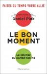 Le bon moment, La science du parfait timing, Daniel Pink (par Patrick Devaux)
