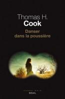 Danser dans la poussière, Thomas H. Cook