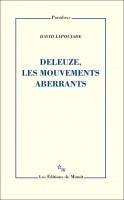 Deleuze, les mouvements aberrants, David Lapoujade