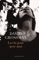 La vie joue avec moi, David Grossman (par Anne Morin)
