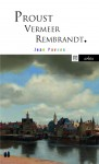 Proust Vermeer Rembrandt, Jean Pavans (par Philippe Leuckx)