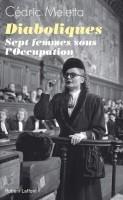 Diaboliques, Sept femmes sous l'Occupation, Cédric Meletta (par Catherine Dutigny)