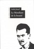 Le Mendiant de la beauté, Attila Jozsef
