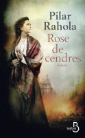 Rose de cendres, Pilar Rahola (par Stéphane Bret)