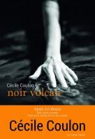 Noir volcan, Cécile Coulon (par Marc Wetzel)