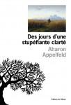 Des jours d'une stupéfiante clarté, Aharon Appelfeld (par Mona)