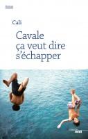 Cavale ça veut dire s'échapper, Cali (par Sandrine Ferron-Veillard)