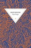 Popa Singer, René Depestre