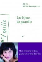 Les bijoux de pacotille, Céline Milliat-Baumgartner