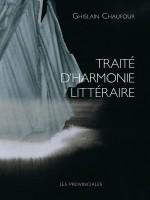 Traité d'harmonie littéraire, Ghislain Chaufour (par Gilles Banderier)
