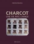 Charcot, une vie avec l'image, Catherine Bouchara