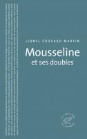 Mousseline et ses doubles, Lionel Edouard Martin