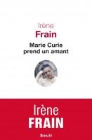 Marie Curie prend un amant, Irène Frain