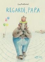 Regarde, papa, Eva Montanari (par Yasmina Mahdi)
