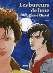 Les buveurs de lune, Pierre Chazal