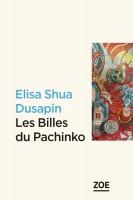 Les Billes du Pachinko, Elisa Shua Dusapin (par Emmanuelle Caminade)
