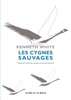 Les cygnes sauvages, Kenneth White