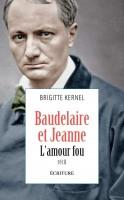 Baudelaire et Jeanne, L'amour fou, Brigitte Kernel (par Sylvie Ferrando)
