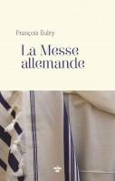 La Messe allemande, François Eulry (par Stéphane Bret)
