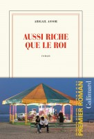Aussi riche que le roi, Abigail Assor (par Arnaud Genon)