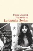 Le dernier Syrien, Omar Youssef Souleimane (par Tawfiq Belfadel)