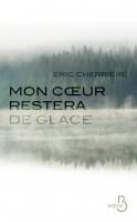 Mon cœur restera de glace, Éric Cherrière (par Jean-Jacques Bretou)