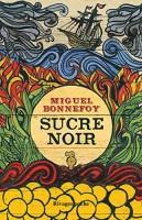Sucre noir, Miguel Bonnefoy (par Philippe Leuckx)