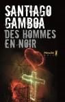 Des hommes en noir, Santiago Gamboa (par Cathy Garcia)