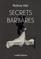 Secrets barbares, Rodney Hall (par Léon-Marc Levy)