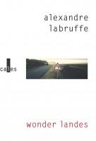 Wonder Landes, Alexandre Labruffe (par Philippe Chauché)