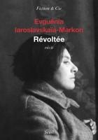 Révoltée, Evguénia Iaroslavskaïa-Markon (par Philippe Leuckx)