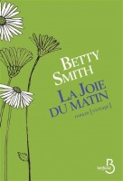 La Joie du matin, Betty Smith, par Yasmina Mahdi