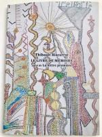 Le Livre de mémoire, suivi de La lettre première, Thibault Biscarrat (par Philippe Chauché)