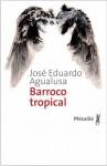 Barroco tropical, José Eduardo Agualusa