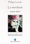 Le mendiant sans tain, Philippe Leuckx (par Patrick Devaux)