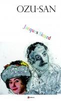 Ozu-san, Jacques Sicard (par Yasmina Mahdi)