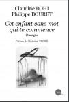 Cet enfant sans mot qui te commence (Dialogue), Claudine Bohi, Philippe Bouret (par Murielle Compère-Demarcy)