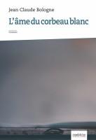 L'Âme du corbeau blanc, Jean Claude Bologne (par Michel Host)